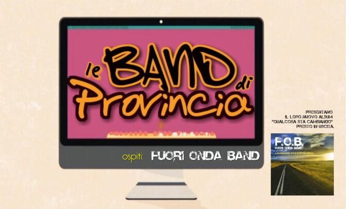 Le band di provincia - FOB ospiti
